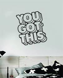You Got This Quote Wall Decal Sticker Vinyl Art Bedroom Home Room Deco Boop Decals