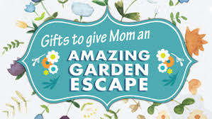 give mom a garden escape this mother s