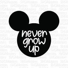 Never Grow Up mickey mouse svg disney vector digital