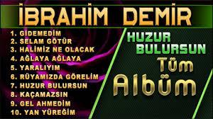 Albüm - İbrahim Demir / Huzur Bulursun Albümü / En Güzel İlahi ...