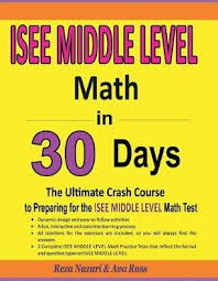 ISEE Middle Level Math in 30 Days: The Ultimate Crash Course to Preparing  for the ISEE Middle Level Math Test - Nazari, Reza - Ross, Ava - Ebook in  inglese - EPUB | IBS