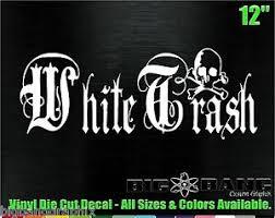 White Trash Decal Vinyl Quality Sticker Truck Car Window Laptop Redneck Farm Boy Ebay