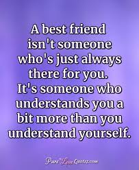 a best friend isn t someone who s just always there for you it s
