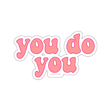 You Do You Stickers Laptop Vinyl Cute Waterproof For Waterbottle Tumbl Starcove Fashion