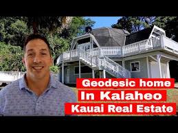 geodesic home in kalaheo kauai real