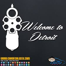 Welcome To Detroit Gun Pistol Vinyl Decal Sticker