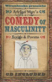 Adrian May – The Comedy of Masculinity (poetry/ singer-songwriter) – Oliver  Arditi