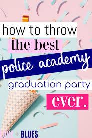 police academy graduation party
