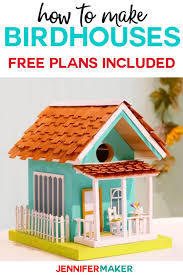 How To Make Birdhouses Free Plans Decoration Ideas Jennifer Maker