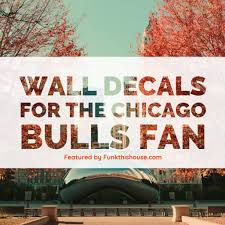 Chicago Bulls Wall Decals For Funk N Fans