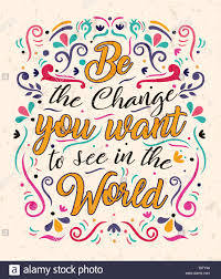 be the change you want typography quote poster for positive life