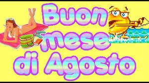 BENVENUTO AGOSTO ...WELCOME AUGUST... - YouTube