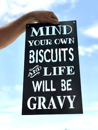 mind your own biscuits metal sign inspirational quotes inspiring