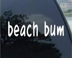 Amazon Com Beach Bum Sticker Vinyl Decal Car Window Gift Ocean Wave Surf Cute Wall Decor Die Cut Vinyl Decal For Windows Cars Trucks Tool Boxes Laptops Macbook Virtually Any Hard