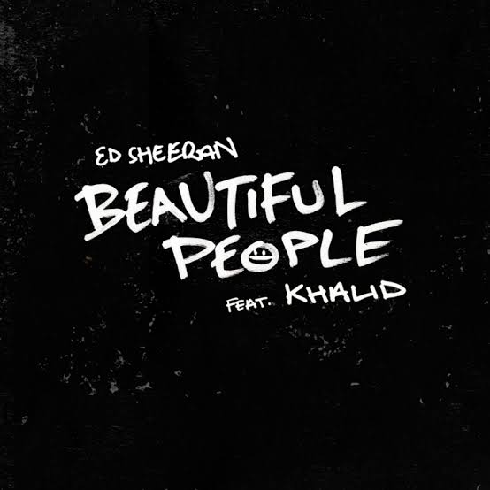 Download Mp3: Ed Sheeran ft Khalid – Beautiful People mp3