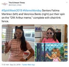 Spiritweek2019 Mememonday Seniors Fatima Martinez Left And Veronica Bento Right Put Their Spin On The Dw Arthur Meme Complete With Chainlink Fence D W Holding Fence Know Your Meme