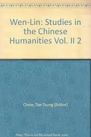 Wen-Lin: Studies in the Chinese Humanities Vol. II 2: Chow, Tse-Tsung  [Editor]: Amazon.com: Books