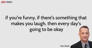 quotes bijak tom hanks ini ampuh tularkan kebijaksanaan di dirimu
