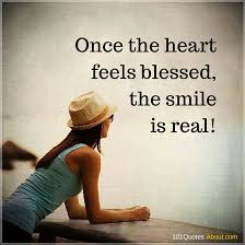 once the heart feels blessed the smile is real smile quote