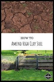 amending clay soils garden soil clay