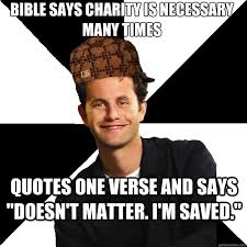 bible says charity is necessary many times quotes one verse and