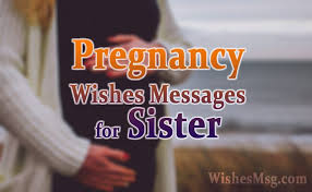 pregnancy wishes for sister