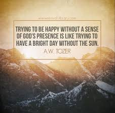 quotes about wisdom trying to be happy out a sense of god s
