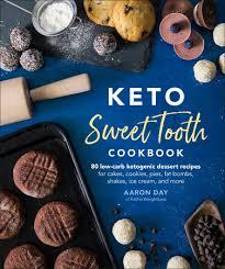 Keto Sweet Tooth Cookbook by Aaron Day: 9781465483836    PenguinRandomHouse.com: Books