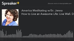 How to Live an Awesome Life: Live Well. Do Good. Be Happy -Author ...