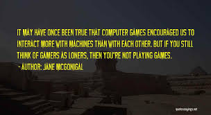 top quotes sayings about computer gamers