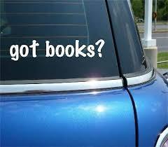 Got Books Reading Read Novel Library Nerd Author Funny Car Decal Sticker Ebay