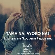 tama na ayoko na bibitaw na ko para tagalog love quotes