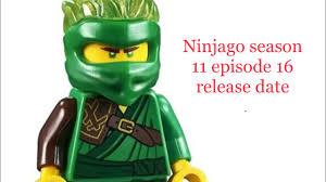 Ninjago season 11 episode 16 release date!!! - YouTube