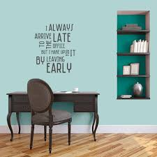 I Always Arrive Late To The Office Wall Decals Wall Decor Stickers