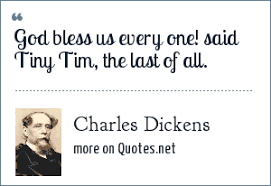 charles dickens god bless us every one said tiny tim the last