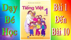 Tiếng Việt Lớp 1 Tập 1 ( Bài 1 Đến 10 ) - YouTube