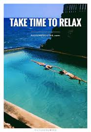 take time to relax picture quotes