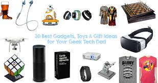 toys gift ideas for your geek tech dad