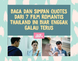 baca dan simpan quotes dari film r tis thailand ini biar