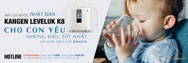 Sự thật về máy lọc nước điện giải Kangen Nhật Bản có tốt không giá bao