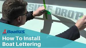 How To Install Boat Lettering Decals Using The Dry Method Boatus Youtube