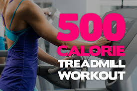 500 calorie workout treadmill plan