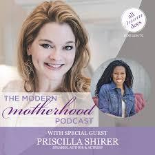 The Modern Motherhood Podcast #13: Priscilla Shirer   allmomdoes