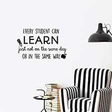 Education Wall Decal Quote Every Student Can Learn Just Not On The Same Day Or In
