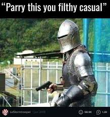 Parry This You Filthy Casual   Know Your Meme