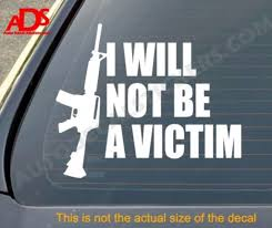 I Will Not Be A Victim Nra Car Decal Sticker Gun Vinyl Ar15 Etsy