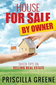 House for Sale by Owner Quick Tips on Selling Real Estate: Greene,  Priscilla: 9781631870781: Amazon.com: Books
