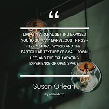 living in a rural setting expose susan orlean about experience