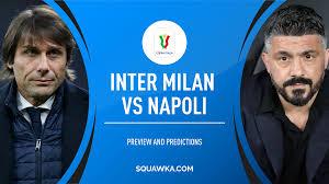 Inter Milan v Napoli TV info, live stream, predictions & confirmed ...