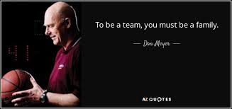 don meyer quote to be a team you must be a family
